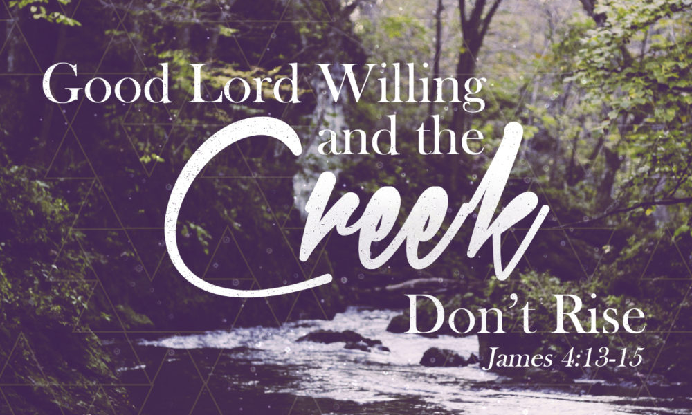 Good Lord Willing and the Creek Don't Rise Image